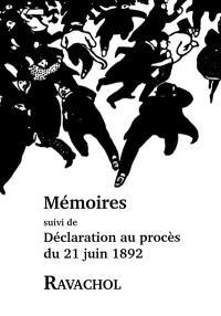 Mémoires : mémoires dictées à ses gardiens dans la soirée du 30 mars 1892; Suivi de Déclaration au procès du 21 juin 1892