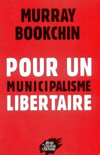 Pour un municipalisme libertaire