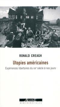 Utopies américaines : expériences libertaires du XIXe siècle à nos jours