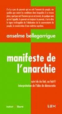 Manifeste de l'anarchie ; Suivi de Au fait, au fait!! : interprétation de l'idée de démocratie