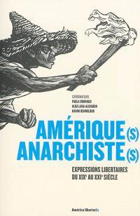 Amérique(s) anarchiste(s) : expressions libertaires du XIXe au XXIe siècle