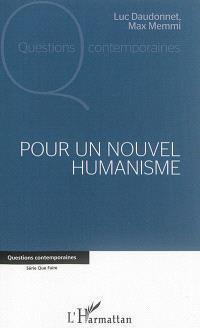 Pour un nouvel humanisme : cette France dont nous rêvons