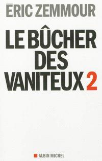 Le bûcher des vaniteux. Volume 2