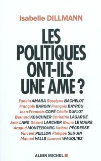Les politiques ont-ils une âme ? : Fadela Amara, Roselyne Bachelot, François Baroin...