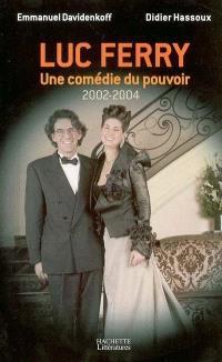 Luc Ferry : une comédie du pouvoir, 2002-2004