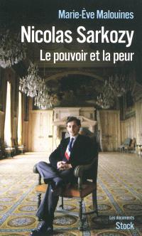 Nicolas Sarkozy : le pouvoir et la peur
