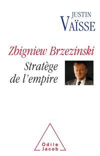 Zbigniew Brzezinski : stratège de l'empire