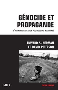 Génocide et propagande  : l'instrumentalisation politique des massacres