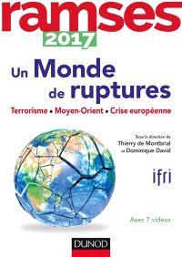 Ramses 2017 : rapport annuel mondial sur le système économique et les stratégies : un monde de ruptures