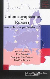 Union européenne-Russie : une relation particulière ?