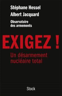 Exigez ! : un désarmement nucléaire total