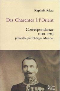 Des Charentes à l'Orient (1881-1894) : correspondance
