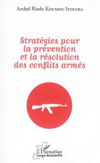 Stratégies pour la prévention et la résolution des conflits armés