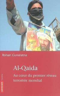 Al- Qaida : au coeur du premier réseau terroriste mondial