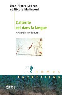 L'altérité est dans la langue : psychanalyse et écriture