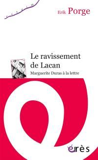 Le ravissement de Lacan : Marguerite Duras à la lettre