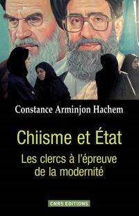 Chiisme et Etat : les clercs à l'épreuve de la modernité