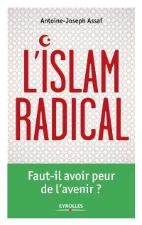 L'islam radical : faut-il avoir peur de l'avenir?