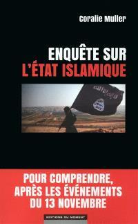 Enquête sur l'Etat islamique : pour comprendre, après les événements du 13 novembre