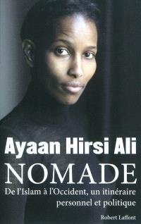 Nomade : de l'Islam à l'Occident, un itinéraire personnel et politique