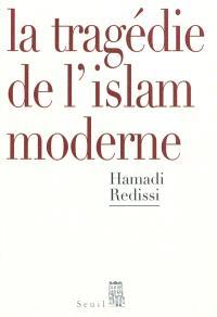 La tragédie de l'Islam moderne