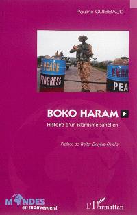 Boko Haram : histoire d'un islamisme sahélien