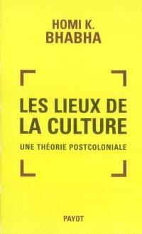 Les lieux de la culture : une théorie postcoloniale