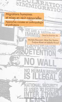 Migrations humaines et mises en récit mémorielles : approches croisées en anthropologie et en préhistoire