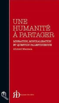 Une humanité à partager : migration, mondialisation et question palestinienne