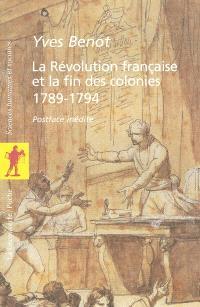 La Révolution française et la fin des colonies : 1789-1794