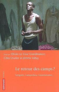 Le retour des camps ? : Sangatte, Lampedusa, Guantanamo...