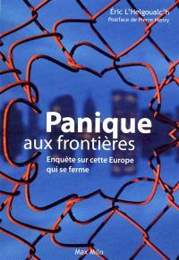 Panique aux frontières : enquête sur cette Europe qui se ferme