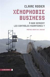 Xénophobie business : à quoi servent les contrôles migratoires ?