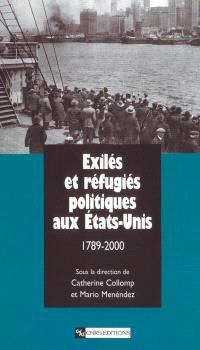 Exilés et réfugiés politiques aux Etats-Unis (1789-2000)