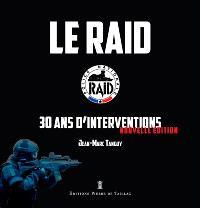 Le Raid : 30 ans d'interventions
