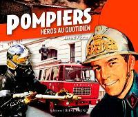 Pompiers : héros au quotidien
