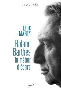 Roland Barthes, le métier d'écrire : essai
