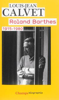 Roland Barthes : 1915-1980