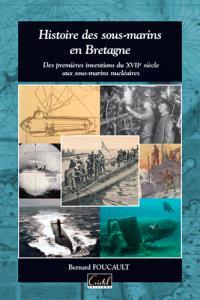 Histoire des sous-marins en Bretagne : des premières inventions du XVIIe siècle aux sous-marins nucléaires