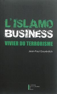 L'islamo-business, vivier du terrorisme : document