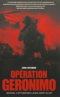 Opération Geronimo : mission : capturer Ben Laden, mort ou vif