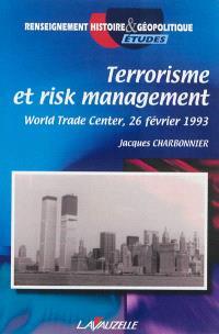 Terrorisme et risk management : World Trade Center, 26 février 1993