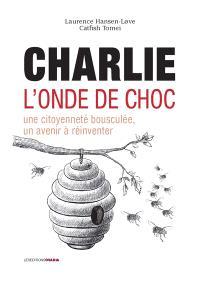 Charlie, l'onde de choc : une citoyenneté bousculée, un avenir à réinventer