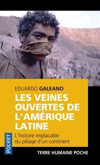 Les veines ouvertes de l'Amérique latine : l'histoire implacable du pillage d'un continent