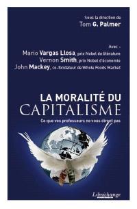 La moralité du capitalisme : ce que vos professeurs ne vous diront pas
