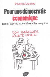 Pour une démocratie économique : en finir avec les actionnaires et les banquiers