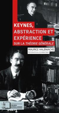 Keynes, abstraction et expérience : sur La théorie générale