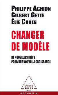 Changer de modèle : de nouvelles idées pour une nouvelle croissance