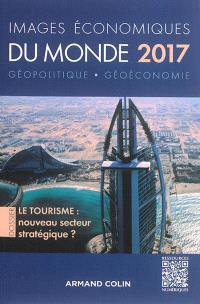 Images économiques du monde 2017 : géopolitique, géoéconomie