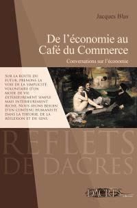 De l'économie au café du commerce : conversations sur l'économie